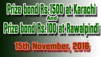 Prize bond Rs. 1500 & 100 Draw on 15th November 2016a at Karachi and Rawalpindi City