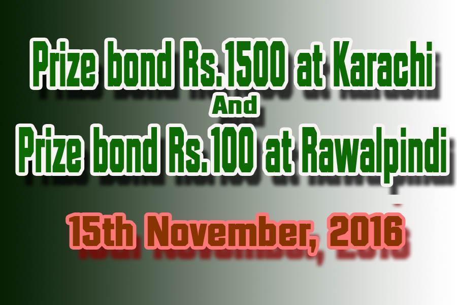 Prize bond Rs. 1500 & 100 Draw on 15th November 2016a at Karachi and Rawalpindi City