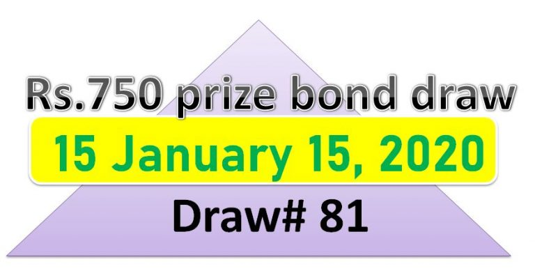 Rs.750 prize bond Full Result January 15, 2020, Draw# 81 Announced