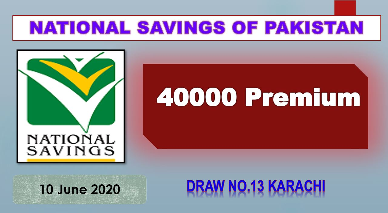 Rs. 40000 Premium Prize Bond List 10 June 2020 Draw # 13 Karachi